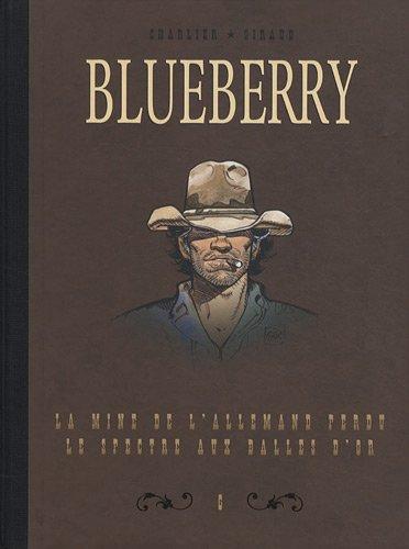 Blueberry, Tome 6 : Diptyque : La mine de l'allemand perdu; Le spectre aux balles d'or