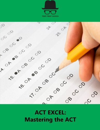 ACT EXCEL: Mastering the ACT