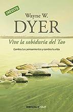 Vive la sabiduría del Tao: Cambia tus pensamientos y cambia tu vida (Clave) (Spanish Edition)