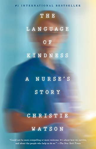 <em>The Language of Kindness: A Nurse's Story</em>