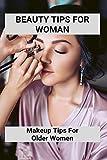 Beauty Tips For Woman: Makeup Tips For Older Women: Eye Make Up For Older Woman