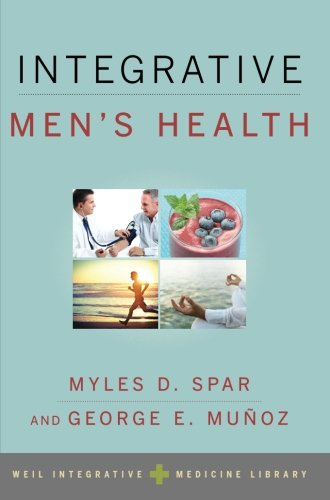 Compare Textbook Prices for Integrative Men's Health Integrative Medicine Library Weil Integrative Medicine Library Illustrated Edition ISBN 9780199843794 by Spar, Myles D.,Munoz, George E.