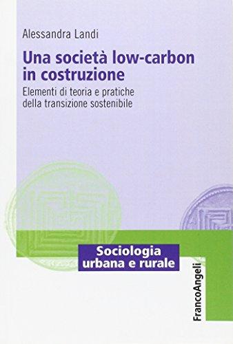 Una società low-carbon in costruzione. Elementi di teoria e pratiche della transizione sostenibile