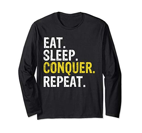 Eat Sleep Conquer Repeat Motivational Gift Langarmshirt