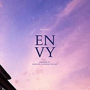 Envy (Doodle3) [feat. Mayant Mukul, Namgyal Lhamo Dolma, Gaurang Sultania]