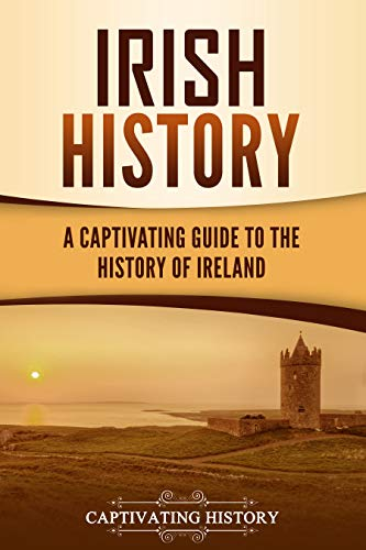 Irish History: A Captivating Guide to the History of Ireland