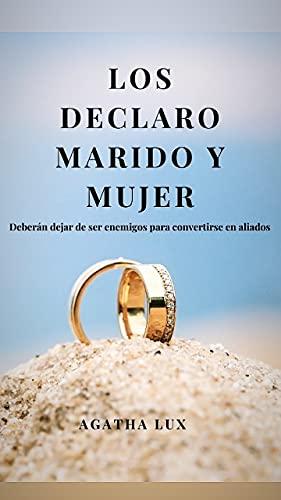 Los Declaro Marido y Mujer de Agatha Lux