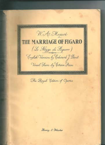 The Marriage of Figaro ... English version by Edward J. Dent. [Arranged by Erwin Stein.]