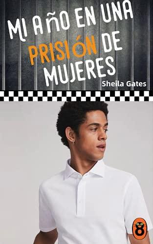 Mi año en una prisión de mujeres 18 de Sheila Gates
