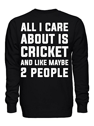 graphke All I Care About is Cricket and Like Maybe 2 People Unisex Sweatshirt Large