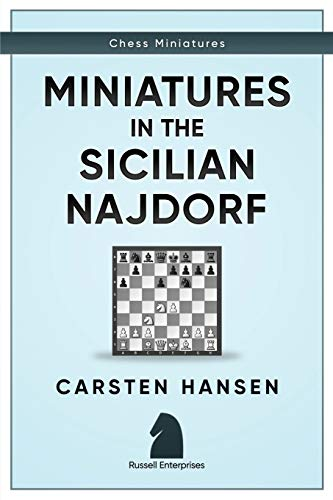Miniatures in the Sicilian Najdorf (Chess Miniatures, Band 1)