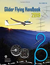 Federal Aviation Administration Glider Flying Handbook: FAA-H-8083-13A: FAA Handbooks Series