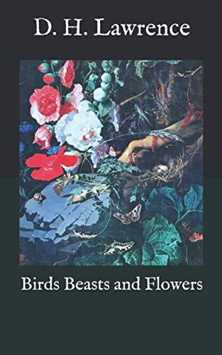 Birds Beasts and Flowers