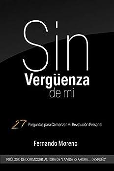 Sin Vergüenza De Mí: 27 Preguntas para Comenzar Mi Revolución Personal PDF EPUB Gratis descargar completo
