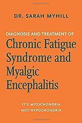 Diagnosis and Treatment of Chronic Fatigue Syndrome and Myalgic Encephalitis: It's Mitochondria, Not Hypochondria Copertina flessibile