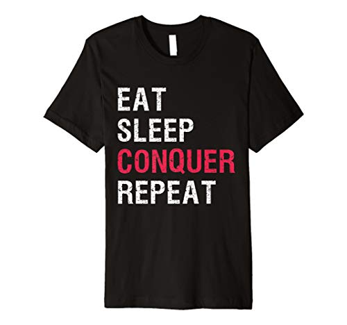 EAT SLEEP CONQUER REPEAT T-Shirt