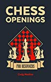 Chess Openings for Beginners: The Complete Chess Guide to Strategies and Opening Tactics to Start Playing like a Grandmaster (English Edition)