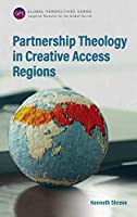 Partnership Theology in Creative Access Regions