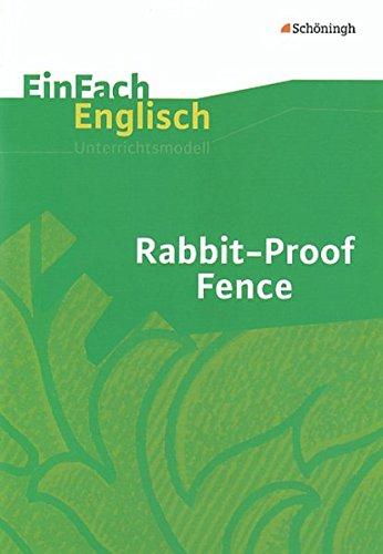 EinFach Englisch Unterrichtsmodelle. Unterrichtsmodelle für die Schulpraxis: EinFach Englisch Unterrichtsmodelle: Rabbit-Proof Fence: Filmanalyse