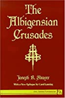 The Albigensian Crusades (Ann Arbor Paperback Series)