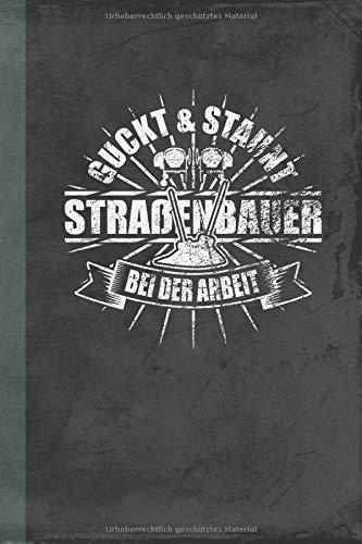 Guckt und Staunt Straßenbauer bei der Arbeit: Notizbuch Liniert (Bauwirtschaft Schreibwaren) (Germa