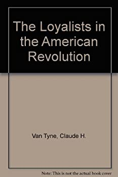 Paperback The Loyalists in the American Revolution Book