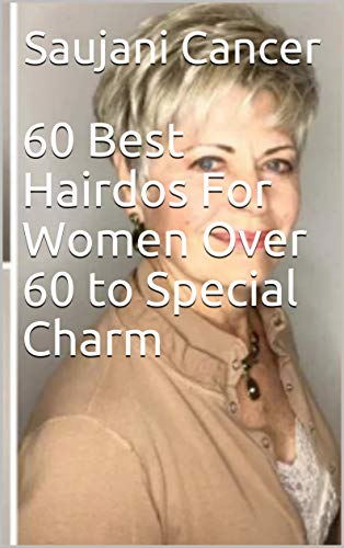 60 Best Hairdos For Women Over 60 to Special Charm