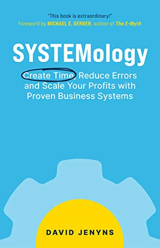 SYSTEMology: Create time, reduce errors and scale your profits with proven business systems (English Edition)