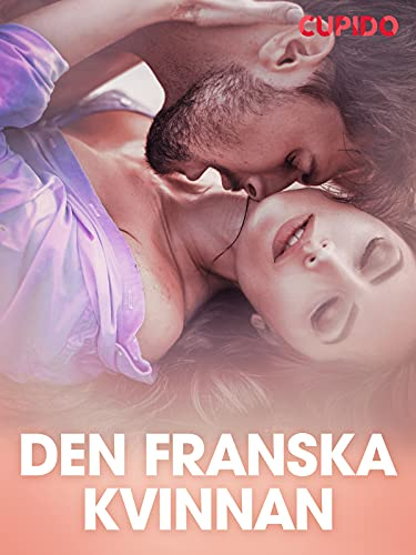 Den franska kvinnan – erotisk novell (Swedish Edition)