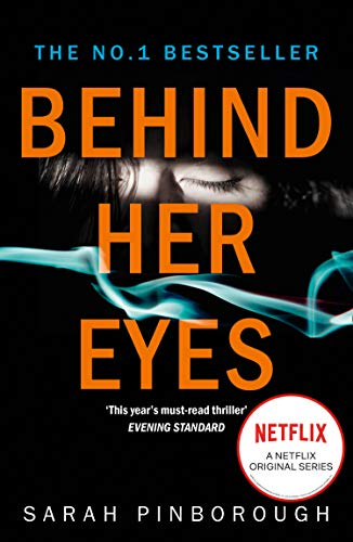 Behind Her Eyes: The No. 1 Sunday Times best selling thriller with a shocking twist, now a major Netflix series! (English Edition)