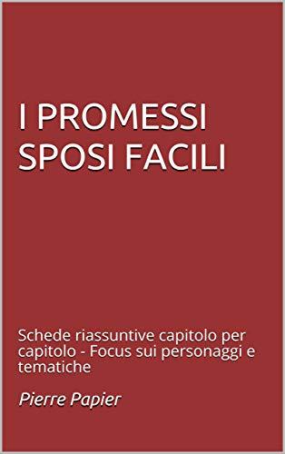 I PROMESSI SPOSI FACILI: Schede riassuntive capitolo per capitolo - Focus sui personaggi e tematiche (Le mappe di Pierre Vol. 102) (Italian Edition)