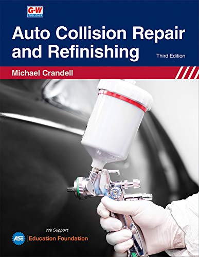 Compare Textbook Prices for Auto Collision Repair and Refinishing Third Edition, Revised, Textbook Edition ISBN 9781645646822 by Crandell, Michael