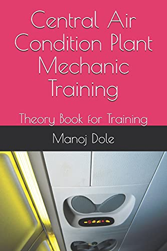Central Air Condition Plant Mechanic Training: Theory Book for Training