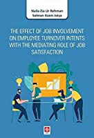 The Effect of Job Involvement on Employee Turnover Intents; With The Mediating Role of Job Satisfaction