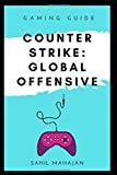 Gaming Guide Counter Strike - Global Offensive: Tips and Tricks