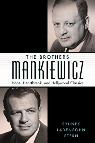 The Brothers Mankiewicz: Hope, Heartbreak, and Hollywood Classics (Hollywood Legends) (English Edition)