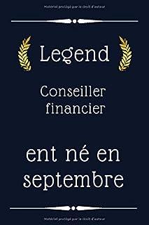 Legend Conseiller financier ent né en septembre: cadeau d'anniversaire , cadeau d'anniversaire de Conseiller financier , 1...