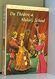 Du Théâtre à Malory School (Bibliothèque rose)
