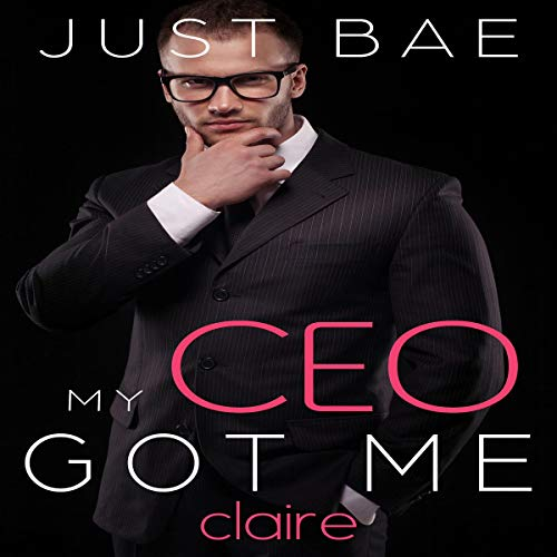 My CEO Got Me: Claire cover art