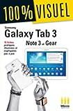 Samsung Galaxy Tab3/Note3/Gear: 70 fiches pratiques illustrées et expliquées pas à pas (ESK.100% VISUEL)