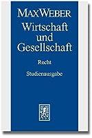 Max Weber - Studienausgabe: Band I/22,3: Wirtschaft Und Gesellschaft. Recht (Max Weber-studienausgabe)