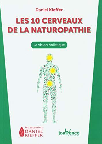 Les dix cerveaux de la naturopathie: La vision...