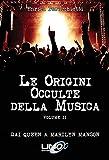 Le Origini Occulte della Musica: Dai Queen a Marilyn Manson (Vol. 02)