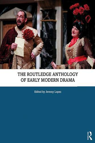 Compare Textbook Prices for The Routledge Anthology of Early Modern Drama 1 Edition ISBN 9781138953796 by Lopez, Jeremy