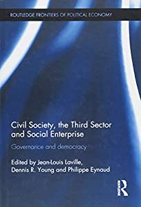 Civil Society The Third Sector And Social Enterprise Governance Democracy Routledge Frontiers Of Political Economy