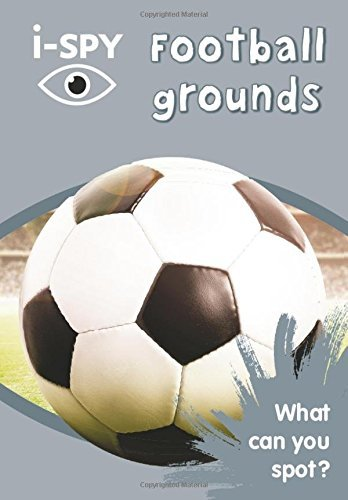 i-SPY Football grounds: What can you spot? (Collins Michelin i-SPY Guides) (English Edition)