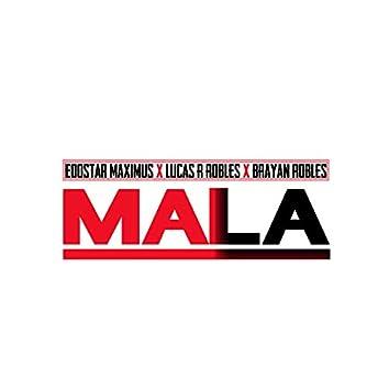 Mala (feat. Lucas R Robles, Brayan Robles.)