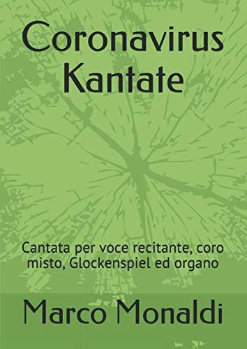 Coronavirus Kantate: Cantata per voce recitante, coro misto, Glockenspiel ed organo