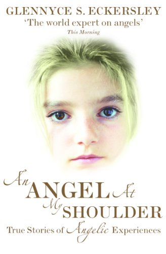 An Angel At My Shoulder: True Stories of Angelic Experiences (English Edition)