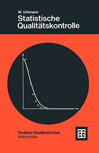 Statistische Qualitätskontrolle: Eine Einführung (Leitfäden der angewandten Mathematik und Mechanik - Teubner Studienbücher, 7, Band 7)
